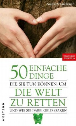 50 einfache Dinge, die Sie tun knnen, um die Welt zu retten und wie Sie dabei Geld sparen