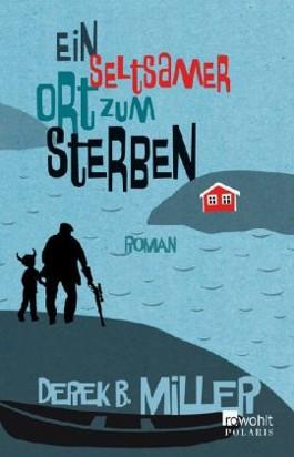 http://cover.allsize.lovelybooks.de.s3.amazonaws.com/Ein-seltsamer-Ort-zum-Sterben-9783499230868_xxl.jpg