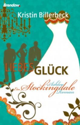 Liebes Glück - Ein Ashley Stockingdale Roman