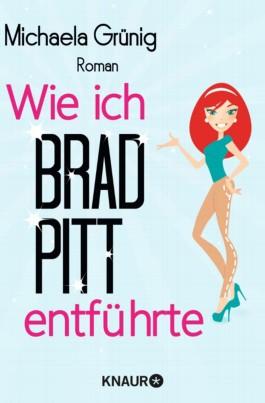 Wie ich Brad Pitt entführte