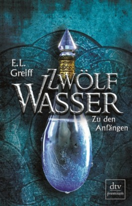 Zwlf Wasser - Zu den Anfngen