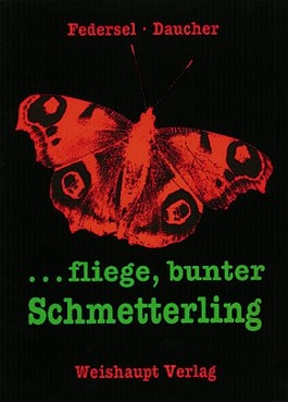 ... fliege, bunter Schmetterling