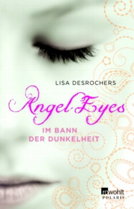 Angel Eyes. Im Bann der Dunkelheit