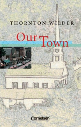 Cornelsen Senior English Library - Fiction / Ab 11. Schuljahr - Our Town