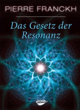 Das Gesetz der Resonanz