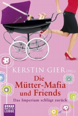 Die Mtter-Mafia und Friends