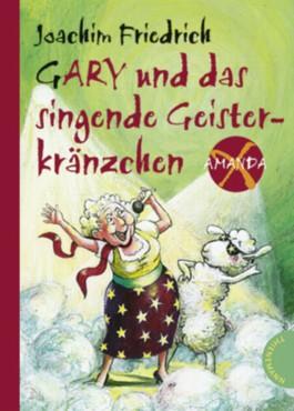 http://cover.allsize.lovelybooks.de.s3.amazonaws.com/gary_und_das_singende_geisterkraenzchen-9783522176996_xxl.jpg