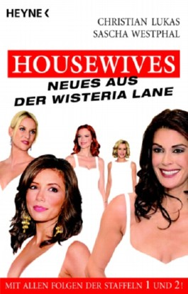 Housewives, Neues aus der Wisteria Lane