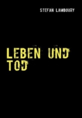 Leben und Tod