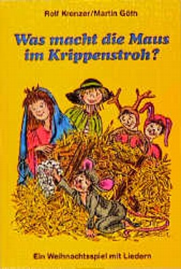 Was macht die Maus im Krippenstroh?