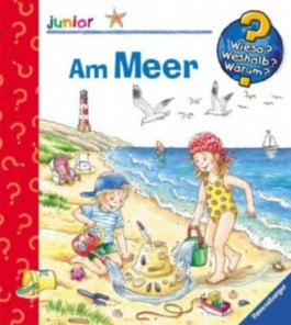 Wieso? Weshalb? Warum? junior 17: Am Meer